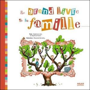 Le grand livre de la famille Stéphanie LEDU Milan jeunesse 2008